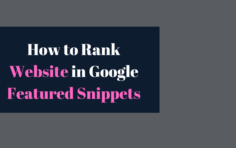 How to Rank Website in Google Featured Snippets